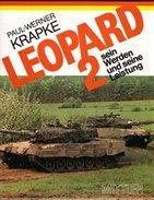 LEOPARD 2 - SEIN WERDEN UND SEINE LEISTUNG - Livres, BD, Revues
