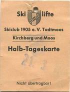 Deutschland - S. C. Todtmoos - Skilifte Kirchberg Und Moos - Halb-Tageskarte 1973 - Bahn