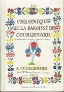 CHRONIQUE DE LA PAROISSE DE COURGENARD 1841 PAR L ABBE LOUIS PERSIGAN SARTHE FEDERATION DES AMIS DU PERCHE 2001 - Pays De Loire