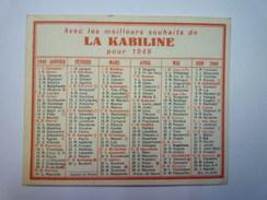 """PETIT CALENDRIER  PUB  """" LA KABILINE """"  1949    (format  8,2 X 6,8cm) - Kalenders"""