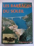 LES BARRAGES DU SOLEIL- ALPES MARITIMES (06)  - Editions Du CABRI 1993 - Côte D'Azur