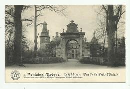 Fontaine-l'Evêque   *  Le Chateau Vu De La Porte D'entrée - Fontaine-l'Evêque