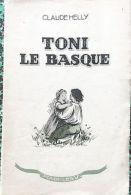 * TONI LE BASQUE * Par Claude HELLY  E.O. 1945 - Baskenland