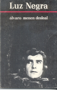 LUZ NEGRA LIBRO POESIA POETRY AUTOR ALVARO MENEN DESLEAL EL SALVADOR AÑO 1989 141 PAGINAS - Poésie