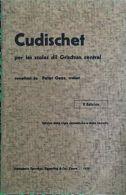 *CUDISCHET* Per Les Scolas Dit Grischuu Central (en RHETO-ROMAN) Par Peter GEES 1938 - Bücher, Zeitschriften, Comics