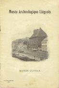 MUSEE ARCHEOLOGIQUE LIEGEOIS - MAISON CURTIUS - Edit. VAILLANT-CARMANNE 1918 - Culture