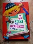 Jeu Educatif - Je PEINS Des AFFICHES Au DOIGT Et Au ROULEAU - FERNAND NATHAN 1972 - Jeux De Société