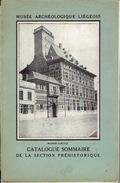 MUSEE ARCHEOLOGIQUE LIEGEOIS CATALOGUE SOMMAIRE DE LA SECTION PREHISTORIQUE Par J. SERVAIS & J. HAMAL En 1929 - Culture