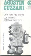 TEATRO THEATRE - UNA LIBRA DE CARNE Y LOS INDIOS ESTABAN CABREROS AUTOR AGUSTIN CUZZANI CENTRO EDITOR - Theatre