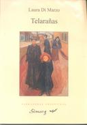 TELARAÑAS LIBRO AUTOR LAURA DI MARZO - NARRATIVA  EDICIONES SIMURG AÑO 1999 121 PAGINAS PROLOGO DE GLORIA PAMPILLO - Fantasy