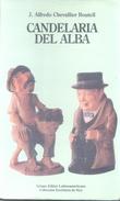 CANDELARIA DEL ALBA LIBRO AUTOR J. ALFREDO CHEVALLIER BOUTELL GRUPO EDITOR LATINOAMERICANO AÑO 1993 195 PAGINAS - Fantasy