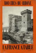 La France à Table: Bouches-du-Rhône Silvacane If Cassis - Martigues Barben Fontvieille Glanum Vaccarès Arles Barbentane - Livres, BD, Revues