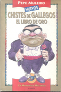 PEPE MULEIRO NUEVOS CHISTES DE GALLEGOS EL LIBRO DE ORO LA MANDIBULA MECANICA EDITORIAL PLANETA - Humour