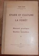 Etude Et Culture De La Forêt – Manuel Pratique De Gestion Forestière - Nature