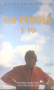 LA POESIA Y YO POEMAS DEL EXILIO LIBRO POETRY AUTOR MIGUEL OSCAR MENASSA AÑO 2000 205 PAGINAS EDITORIAL - Poésie