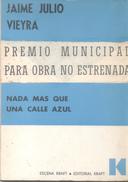 NADA MAS QUE UNA CALLE AZUL LIBRO TEATRO THEATRE AUTOR JAIME JULIO VIEYRA EDITORIAL KRAFT PREMIO MUNICIPAL - Théâtre
