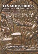 LES MONNERONS - Histoire D'un Monnayage, Par Philippe Bouchet. Ed. Les Chevau-légers 2010 - Books & Software