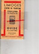 87 - LIMOGES - GUIDE ILLUSTRE A TRAVERS LA REGION- CHARENTE-CREUSE-DORDOGNE-INDRE-VIENNE- IMPRIMERIE BONTEMPS- 1948 - Tourism Brochures
