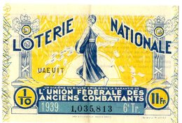 LOTERIE NATIONALE   L UNION FEDERALE DES ANCIENS COMBATTANTS  BILLET DE LOTERIE 1939  GUERRE 39 / 45 - Billets De Loterie