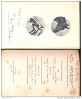 """""""TO HORSE!"""" WRITTEN AND ILLUSTRATED BY CAPTAIN F.C. HITCHOCK M.C. FOREWORD BY LIEUT-COLONEL SIR PERCY LAURIE NEW YORK YE - Old Books"""