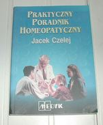 Livre Guide Pratique Homéopathique Praktyczny Poradnik Homeopatyczny Jacek Czelej - Livres, BD, Revues