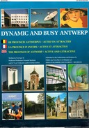 Dynamic And Busy Antwerp (The Province Of Antwerp/active And Attractive) - Geschiedenis