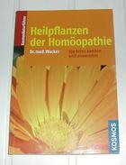 Livre Heilpflanzen Der Homöopathie Les Plantes Médicinales Dr. Med. Wacker - Livres, BD, Revues