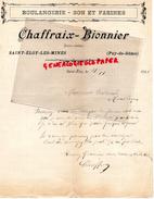 63 - SAINT ELOY LES MINES- BELLE LETTRE MANUSCRITE - BOULANGERIE CHAFFRAIX- BIONNIER- BOULANGER- 1911 - France
