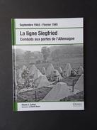 La Ligne Siegfried, Combats Aux Portes De L'Allemagne. - Guerre 1939-45