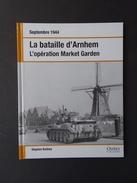 La Bataille D'Arnhem, L'Opération Market Garden, Septembre 1944. - Guerre 1939-45