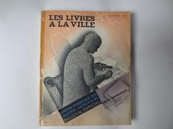 Les Livres à La Ville - Revue Mensuelle - Union Syndicale Des Maitres Imprimeurs - Bulletin Officiel - Noël 1932 - - Advertising