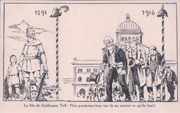 Guerre 1914-18, 1291 -1916 Le Fils De Guillaume Tell, Père Pardonne-leur .....(729) - Weltkrieg 1914-18