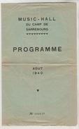 PROGRAMME N° 000149 MUSIC HALL CAMP DE SARREBOURG PRISONNIERS DE GUERRE AOUT 1940 - Programs