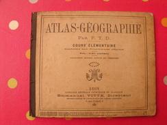 Atlas Géographie De 1896. Vitte Lyon.. 12 Cartes, 22 Gravures - Géographie