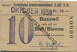 Schweiz - Persönliches Arbeiterabonnement - Busswil Nach Und Von Biel/Bienne - Fahrkarte 2. Klasse 1959 - Bahn