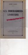 87-19-23- LES TROUBADOURS LIMOUSINS- ANDRE BASSET- IMPRIMERIE RIVET LIMOGES- 1949  BERTRAND DE BORN- LIMOUSIN - Limousin