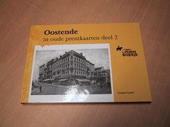 Oostende In Oude Prentkaarten - Deel 2 - Libros