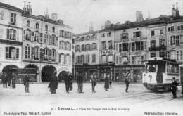 CPA - EPINAL (88) - Aspect De La Place Des Vosges Vers La Rue St-Goëry Pendant Le Passage Du Tramway En 1909 - Epinal