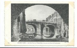 75004/ PARIS.. ANCIEN PARIS N 119.. Le Petit Pont Et L'Hôtel-Dieu, Vue Prise Du Pont De L'Archevêché - France