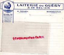16 - BARBEZIEUX- FACTURE LAITERIE DU GUERY & DE BEL AIR- A. NOUEL PROPRIETAIRE- COQ- BEURRE CHARENTES- - France