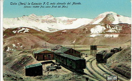PERU - TICLIO La Estacion F.C. Mas Elevada Del Mundo (altura :15,665 Pies Sobre Nivel Del Mar) - Pérou