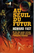 Au Seuil Du Futur / Howard Fast /  Marabout 312 - Marabout SF