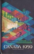 CANADA En 1959 -ed Francaise -situation Actuelle Progres Récent - Carte,  Photos Nombreuses 337 Pages - Livres, BD, Revues