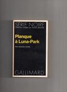 """SERIE  NOIRE   N °  1472  --  RICHARD  STARK   --  """"""""  PLANQUE  A  LUNA - PARK    """"""""  --  1972.......... - Série Noire"""