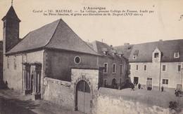 MAURIAC. -  Le Collège, Premier Collège De France, Fondé Par Les Pères Jésuites. Carte Pas Courante - Mauriac