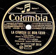 78 T.- 25 Cm - état B -  ANDRE CLAVEAU - LA CHANSON DE MON COEUR - LE VIEUX MOULIN - 78 Rpm - Schellackplatten
