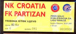 Football NK CROATIA ZAGREB Vs FK PARTIZAN TICKET 30.07.1997. - Tickets D'entrée