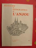 Histoire Et Géographie De L'Anjou. Th Civrays. H. Siraudeau Angers. 1958 - Géographie