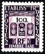 INDE - Etablissements Français  - Taxe  19 - NEUF** - India (1892-1954)