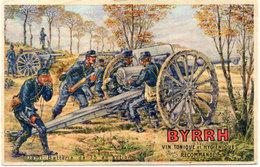 BYRRH - Vin Tonique Et  Hygiènique Recommandé - Illustration : Militaria - Demi-Batterie De 75 En Action   (94875) - Publicité